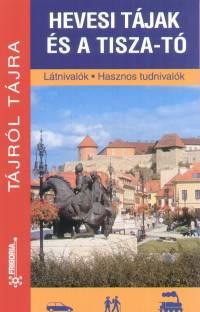 Hevesi tájak és a Tisza-tó - Látnivalók - Hasznos tudnivalók