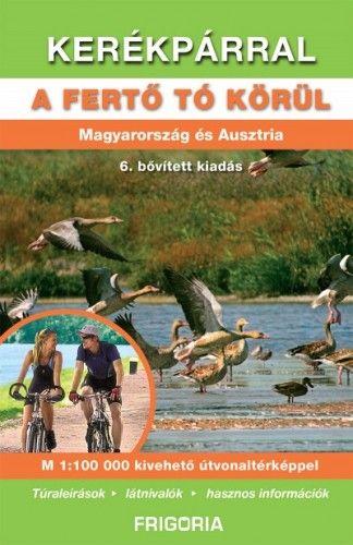 Kerékpárral a Fertő tó körül - Magyarország és Ausztria