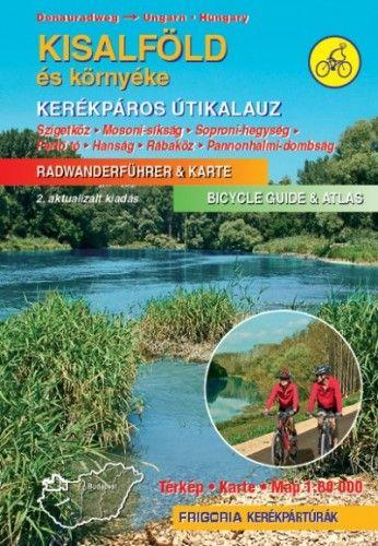 Kisalföld kerékpáros útikalauz - Szigetköz, Mosoni-síkság, Soproni-hegység, Fertő tó, Hanság, Rábaköz, Pannonhalmi-dombság