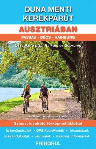 Duna menti kerékpárút Ausztriában - útikönyv (6. aktualizált kiadás)