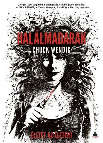 Halálmadarak - Chuck Wendig |