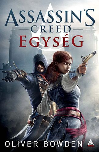 Assassin's Creed: Egység - Oliver Bowden pdf epub