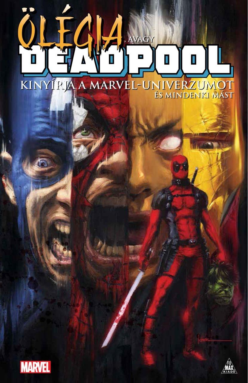 Ölégia, avagy Deadpool kinyírja a Marvel-univerzumot és mindenki mást