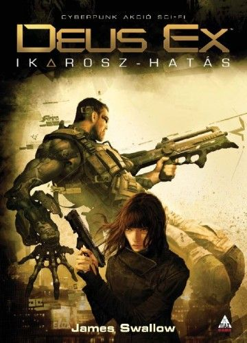 Deus Ex: Ikarosz-hatás - James Swallow pdf epub