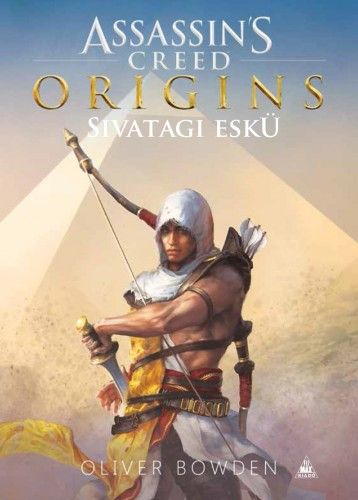 Assassin's Creed Origins: Sivatagi eskü - Oliver Bowden pdf epub