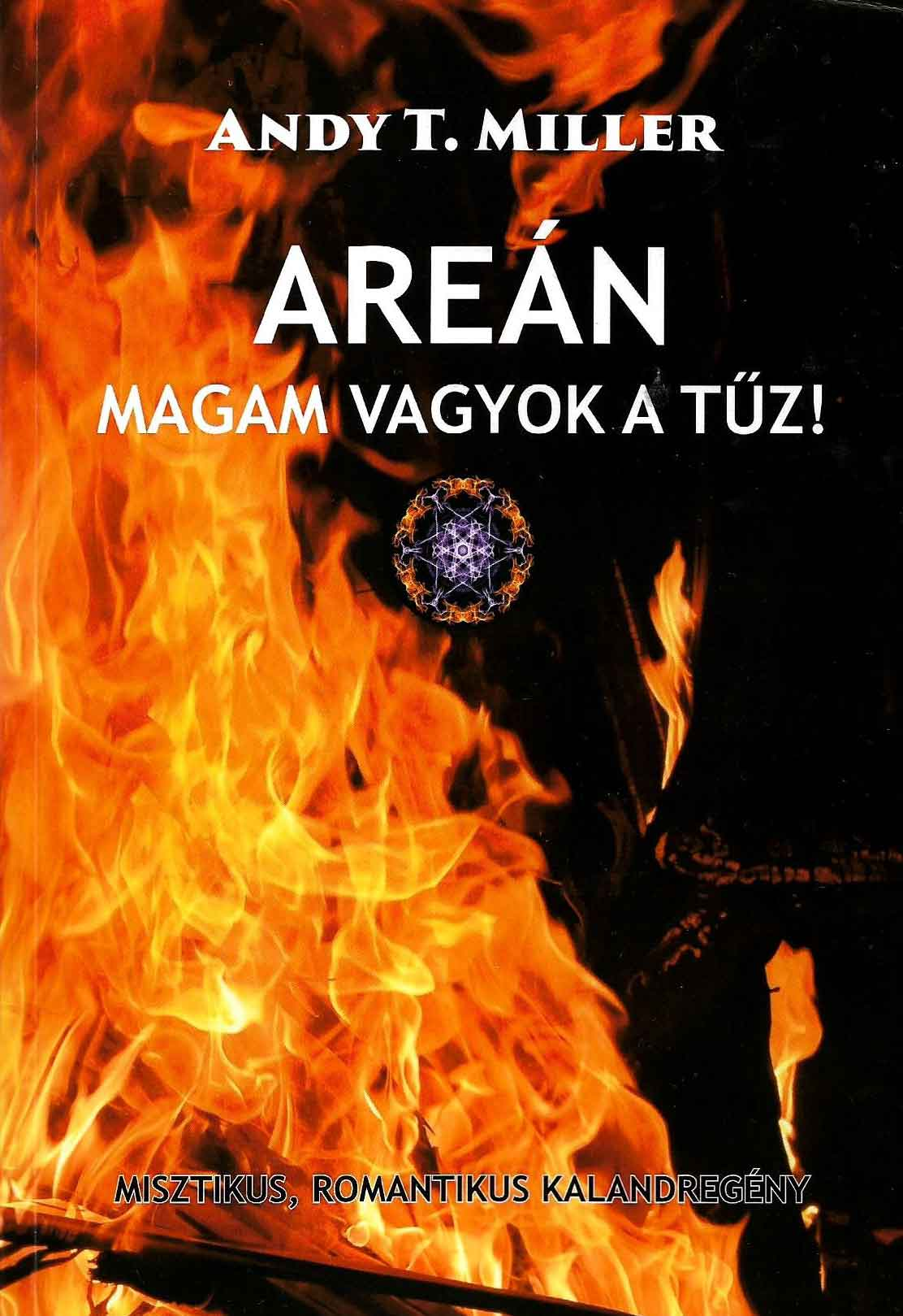 Areán- Magam vagyok a tűz!