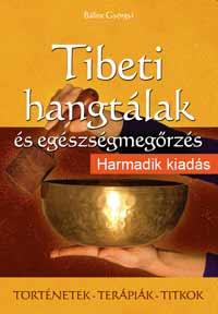 Tibeti hangtálak és egészségmegőrzés - Bálint Györgyi |