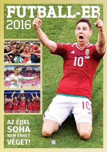 Futball-Eb 2016 - Az éjjel soha nem érhet véget! - Galambos Ádám pdf epub