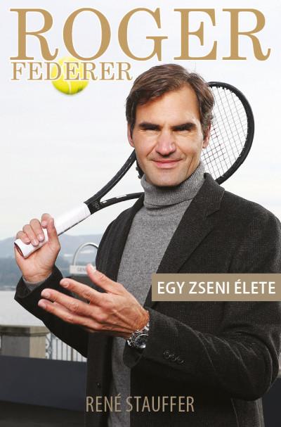 Roger Federer - Egy zseni élete