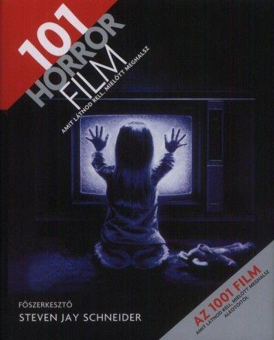 101 horror film - Amit látnod kell, mielőtt meghalsz - Steven Jay Schneider |