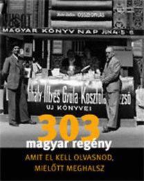 303 Magyar regény amit el kell olvasnod, mielőtt meghalsz