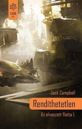 Rendíthetetlen - Jack Campbell pdf epub