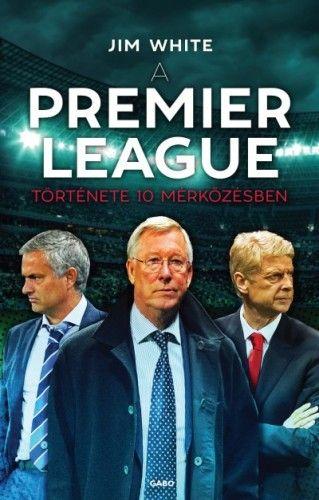 Premier League története 10 mérkőzésben