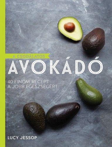 A csodálatos avokádó - Lucy Jessop pdf epub