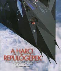 Harci repülőgépek nagy könyve - Paolo Matricardi |