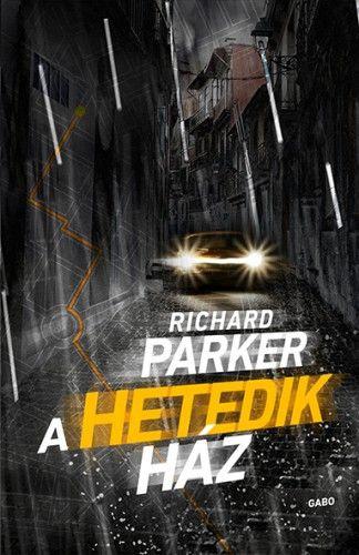 A hetedik ház - Richard Parker pdf epub