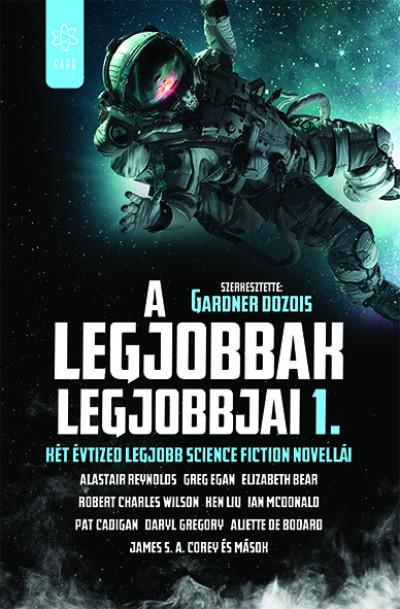 A legjobbak legjobbjai 1. - Két évtized legjobb science fiction novellái