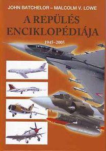 Malcolm V. Lowe - A repülés enciklopédiája 1945-2005