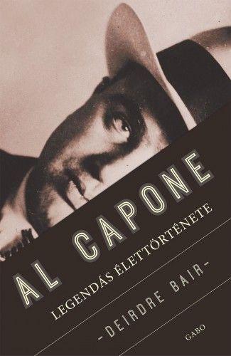 Al Capone legendás élettörténete - Deirdre Bair pdf epub