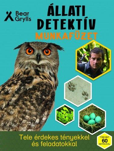 Bear Grylls - Állati detektív munkafüzet
