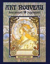 Art nouveau - Szecesszió - jugendstil - William Hardy pdf epub