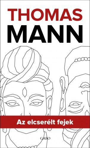 Az elcserélt fejek - Thomas Mann |