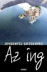 Az ing - Jevgenyij Griskovec pdf epub