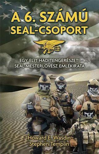 A 6. számú SEAL-csoport - Howard E. Wasdin pdf epub