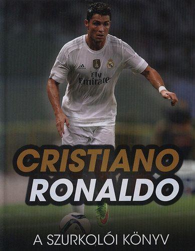 Cristiano Ronaldo - A szurkolói könyv