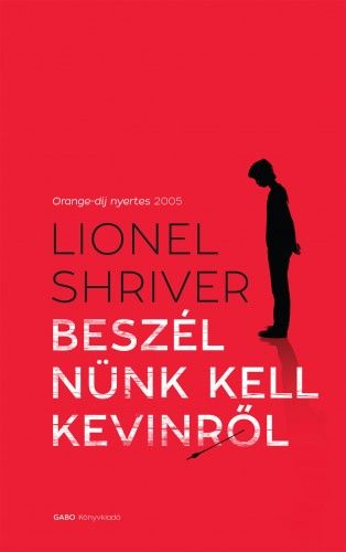 Beszélnünk kell Kevinről - Lionel Shriver pdf epub