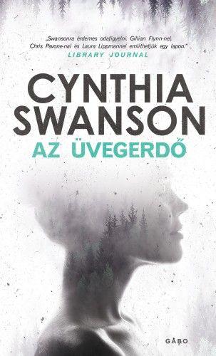 Az üvegerdő - Cynthia Swanson |