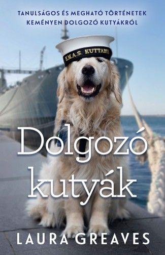 Dolgozó kutyák - Laura Greaves pdf epub
