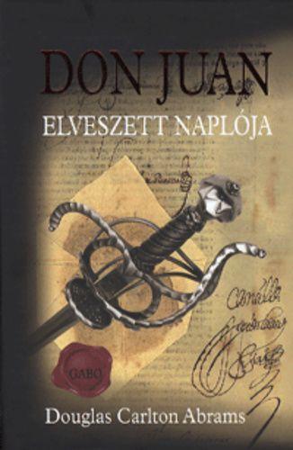Don Juan elveszett naplója - Douglas Carlton Abrams |