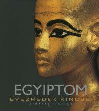 Egyiptom - Évezredek kincsei