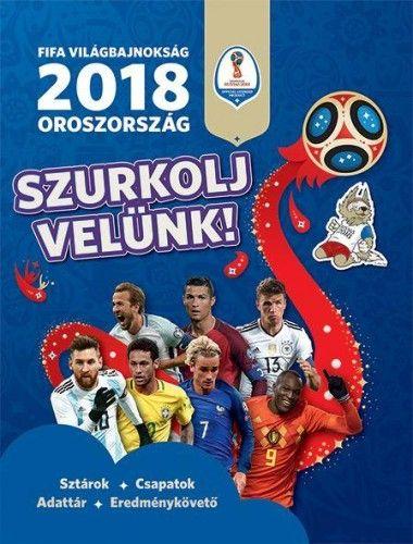 FIFA Világbajnokság 2018 - Oroszország - Szurkolj velünk!