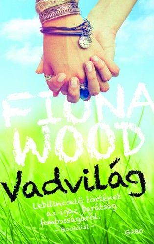 Fiona Wood - Vadvilág