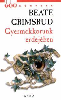 Gyermekkorunk erdejében - Beate Grimsrud pdf epub