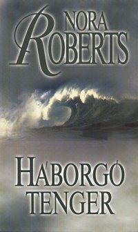 Háborgó tenger - Nora Roberts |