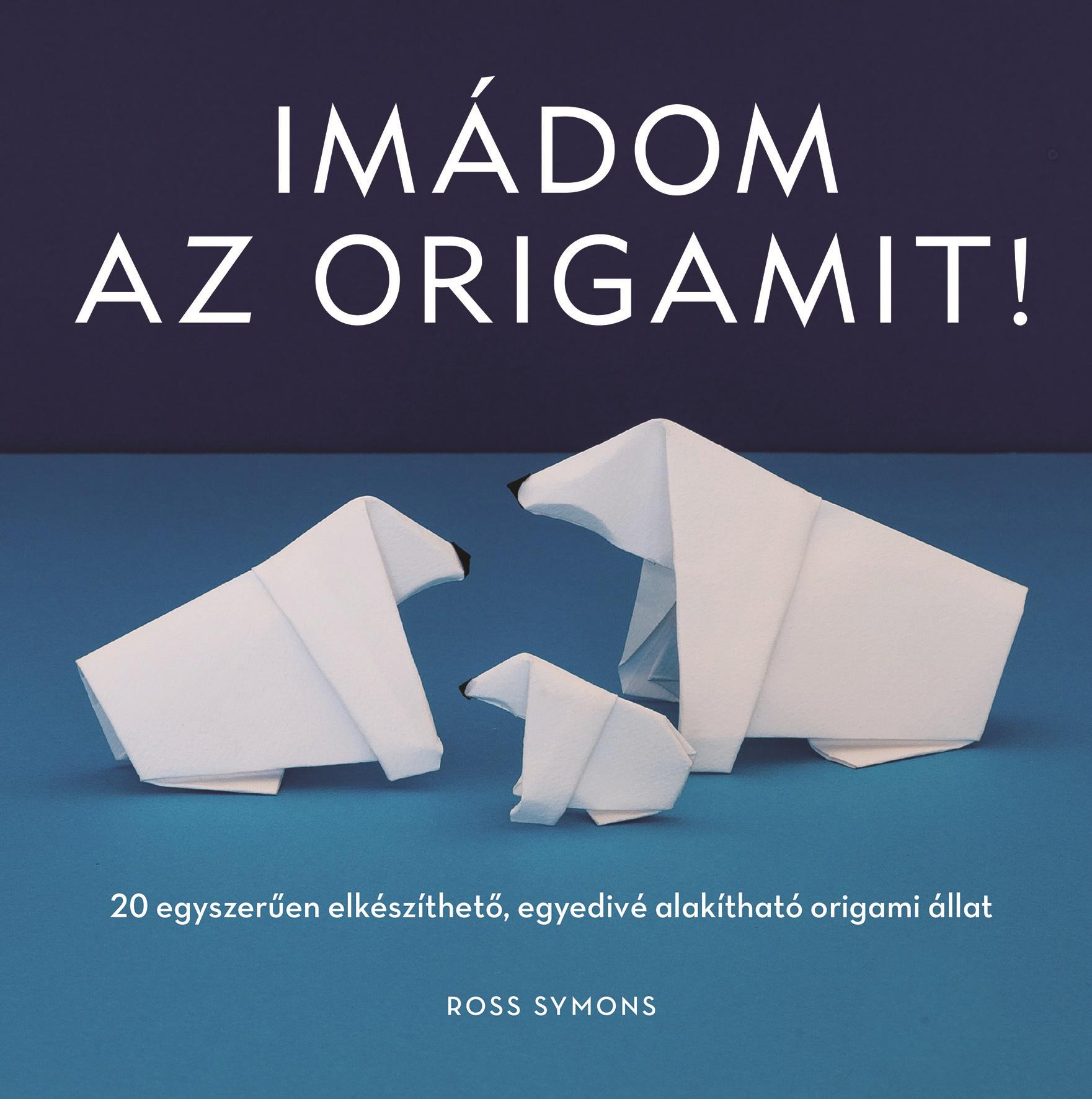 Imádom az origamit! - Ross Symons pdf epub