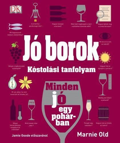 Jó borok - Kóstolási tanfolyam - Marnie Old pdf epub