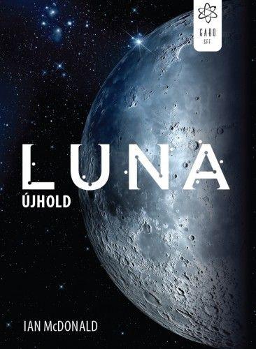 Luna - Újhold - Ian McDonald |
