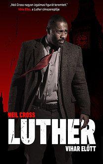 Luther - vihar előtt - Neil Cross pdf epub