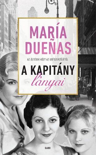 A Kapitány lányai - María Dueñas |