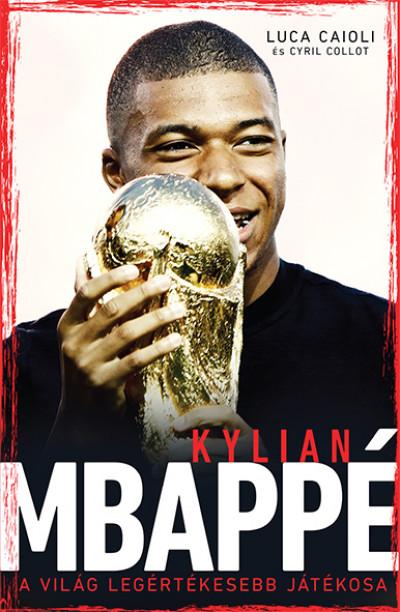 Mbappé - A világ legértékesebb játékosa