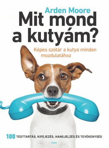 Mit mond a kutyám? - Arden Moore pdf epub