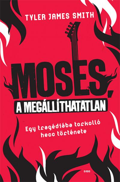 Moses, a megállíthatatlan - Tyler James Smith pdf epub