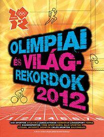 Olimpiai és világrekordok 2012 - Keir Radnedge pdf epub