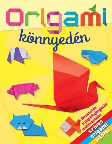 Origami könnyedén - Belinda Webster |
