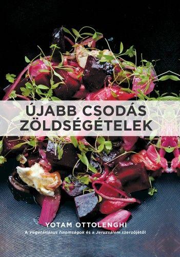 Újabb csodás zöldségételek - Yotam Ottolenghi |