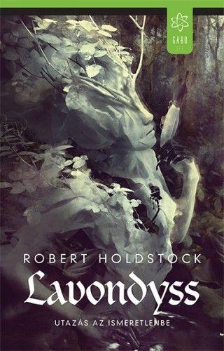 Lavondyss – Utazás az ismeretlenbe - Robert Holdstock pdf epub